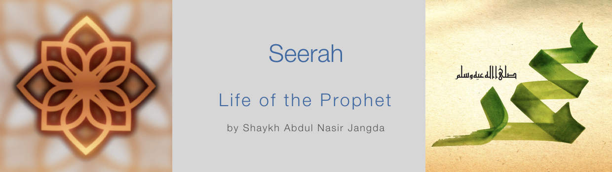 Seerah-Life of the Prophet by Shaykh Abdul Nasir Jangda