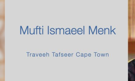 Mufti Dr Ismail Menk – Traveeh Tafseer  Cape Town